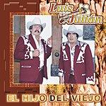 Luis Y Julian El Hijo Del Viejo