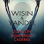 Wisin Y Yandel Zun Zun Rompiendo Caderas (Single)