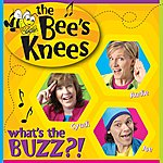 The Bee's Knees What's The Buzz?!