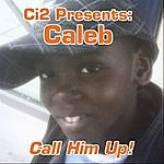 Caleb Call Him Up!