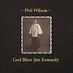 Phil Wilson God Bless Jim Kennedy