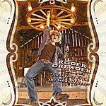 Roger Creager Swinging From The Chandeliers