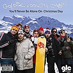 Goldie Lookin Chain You'll Never Be Alone On Christmas Day (The Three Wise Men Bundle)