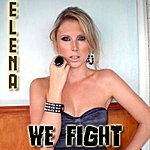 Elena We Fight (Single)