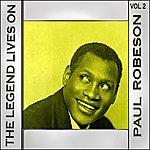 Paul Robeson The Legend Lives On Vol 2