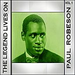 Paul Robeson The Legend Lives On Vol 1
