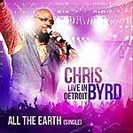 Chris Byrd All The Earth - Live In Detroit
