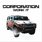 The Corporation Work It