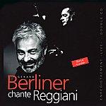 Gérard Berliner Berliner Chante Reggiani, Vol. 1
