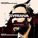 Alexandre Desplat Syriana (Original Motion Picture Soundtrack)