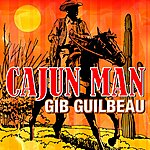 Gib Guilbeau Cajun Man - Gib Guilbeau