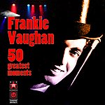 Frankie Vaughan 50 Greatest Moments