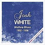 Josh White Welfare Blues (1932 - 1936)