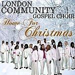 The London Community Gospel Choir Home For Christmas