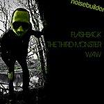 Noisebuilder Flashback / The Third Monster / Waw