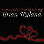 Brian Hyland I Can't Find A Way To Love You