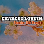 Charlie Louvin Sweeter Than Flowers