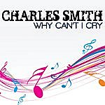 Charles Smith Why Can't I Cry