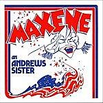 Maxene Andrews Maxene, An Andrews Sister