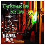 Marshall Dane Christmas Eve For Two