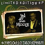 A Melodic Daydream In The Middle Ep