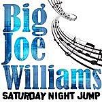 Big Joe Williams Saturday Night Jump