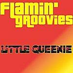 The Flamin' Groovies Little Queenie