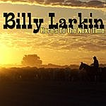 Billy Larkin Here's To The Next Time