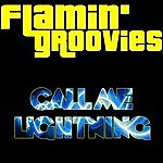 The Flamin' Groovies Call Me Lightning
