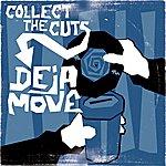 Deja-Move Collect The Cuts