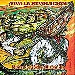 Sones De Mexico Ensemble ¡viva La Revolucion!