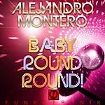 Alejandro Montero Baby Round Round