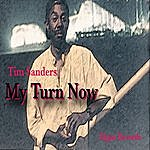 Tim Sanders My Turn Now