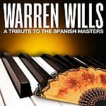 Warren Wills A Tribute To The Spanish Masters
