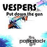 Vespers Put Down The Gun