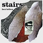 The Stairs Best Believe