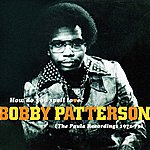 Bobby Patterson How Do You Spell Love? (The Paula Recordings 1971 - 73)