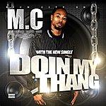 M.C. Doin' My Thang - Single