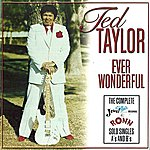 Ted Taylor Ever Wonderful - The Complete Jewel & Ronn Solo Singles A's & B's
