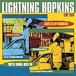 Lightnin' Hopkins Live 1971 (Blues Is My Business & You're Gonna Miss Me)