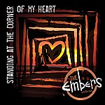 The Embers Standing At The Corner Of My Heart