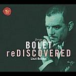 Jorge Bolet Bolet Rediscovered
