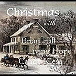 J. Brian Hill Christmas With J. Brian Hill, Living Hope & Candy Kless