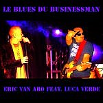 Eric Van Aro Le Blues Du Businessman