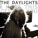 The Daylights I Hope This Gets To You - Single