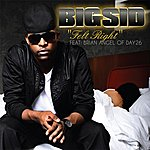 Big Sid Felt Right (Feat. Brian Angel Of Day26) - Single
