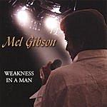 Mel Gibson Weakness In A Man