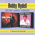 Bobby Rydell Now And Then