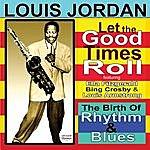 Louis Jordan Let The Good Times Roll