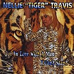 Nellie Tiger Travis I'm In Love With A Man I Can't Stand